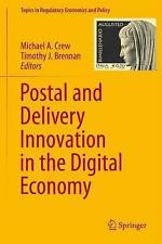 Postal and Delivery Innovation in the Digital Economy (Topics in Regulatory Econ