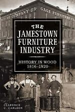 The Jamestown Furniture Industry: History in Wood, 1816-1920 [NY]