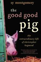 The Good Good Pig: The Extraordinary Life of Christopher Hogwood-ExLibrary