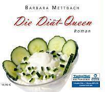 Die Diät-Queen, 5 Audio-CDs + 1 MP3-CD von Barbara Mettbach (5175)
