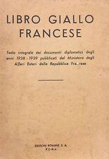 Libro giallo francese. Testo integrale dei documenti diplomatici degli anni 1938