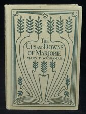 The Ups and Downs of Marjorie by Mary T. Waggaman 1914