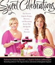 Sweet Celebrations: Our Favorite Cupcake Recipes, Memories, and Decorating Secre