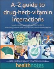 A-Z Guide to Drug-Herb-Vitamin Interactions: How to Improve Your Health, 1999