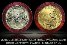 2016 Glendale Coin Club Color Toned & Plated Copper Medal by Daniel Carr 20 made