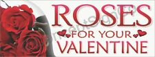 1.5'X4' ROSES FOR YOUR VALENTINE BANNER Signs Valentines Day Gifts Flowers Shops