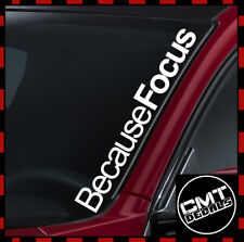 Because Focus Car/Van Windscreen Decal Sticker Ford - 17 Colours 550mm