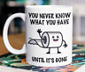 You Never Know What You Have Until It's Gone Funny TP Shortage Coffee Cup Mug
