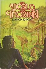 THE WORLD AND THORINN ~ Damon Knight 1980 HC DJ BCE