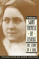 The Autobiography of Saint Therese of Lisieux: The Story of a Soul by John Beeve