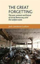 The great forgetting: The past, present and future of Social Democracy and the