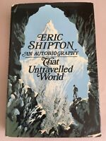 THAT UNTRAVELLED WORLD Autobiography by ERIC SHIPMAN Himalayas Patagonia Everest