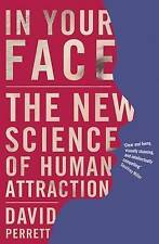 In Your Face: The new science of human attraction by Perrett, D. | Hardcover Boo