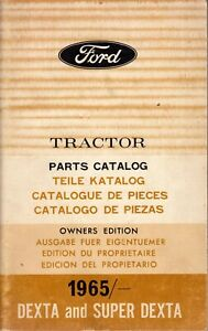Ford DEXTA & SUPER Dexta ~ 1965 on PARTS CATALOG ~ Original Manual 4 Languages