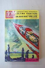 L'ULTIMA FRONTIERA - C. B. Drums / DAL BUIO DEGLI ANNI LUCE di B. Aldiss - COSMO
