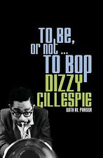 To Be, or Not . . . to Bop: By Gillespie, Dizzy, Fraser, Al