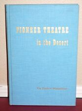Pioneer Theatre in the Desert 1800's by ILa Maughan 1961 1STED LDS Mormon Rare