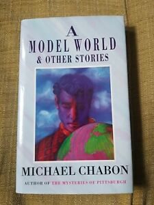 MICHAEL CHABON A Model World and Other Stories UK hardback 1st edition 1st impr