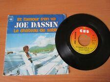 JOE DASSIN - ET L'AMOUR S'EN VA - LE CHATEAU DE SABLE - 45 TOURS