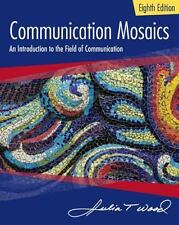 Communication Mosaics : An Introduction to the Field of Communication (US 8/E)