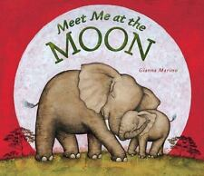 Meet Me at the Moon by Gianna Marino 2012 Soft Cover Edition Children's Book New