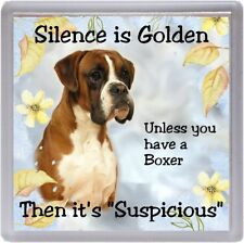 """Boxer Dog Coaster """"Silence is Golden Unless you have a Boxer .."""" by Starprint"""