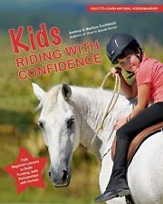 Kids Riding with Confidence : Fun Lessons to Keep Young Riders Safe, Calm and...