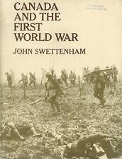 CANADA AND THE FIRST WORLD WAR by JOHN SWETTENHAM