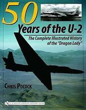 NEW 50 Years of the U-2: The Complete Illustrated History of the Dragon Lady