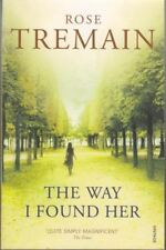 The Way I Found Her : Rose Tremain