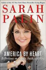 SARAH PALIN SIGNED AMERICA BY HEART 1st EDITION PUBLISHER'S SIGNED COPY