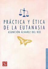 Práctica y ética de la eutanasia (Ciencia, Tecnologia, Sociedad) (Spanish