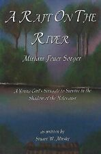 Raft on the River: A Young Girl's Struggle to Survive in the Shadow of the...