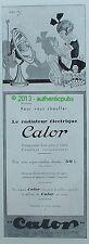 PUBLICITE CALOR RADIATEUR ELECTRIQUE CHAUFFANT SIGNE G. LAUVAY DE 1931 FRENCH AD