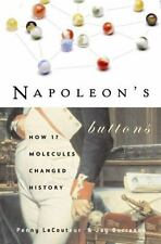 Napoleon's Buttons: How 17 Molecules Changed History Le Couteur, Penny, Burreso