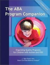 The ABA Program Companion: Organizing Quality Programs for Children With Autism