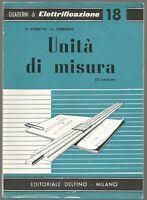 UNITA' DI MISURA Cometta Cibrario 3 ed Editoriale Delfino 1962 elettrificazione
