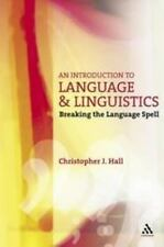 An Introduction To Language And Linguistics: Breaking The Language Spell (ope...