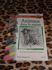 PARTINGTON Peter: Animaux dans la nature- Vigot, 2001 - Apprendre à dessiner