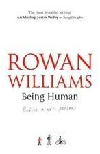 Being Human: Bodies, Minds, Persons | Rowan Williams