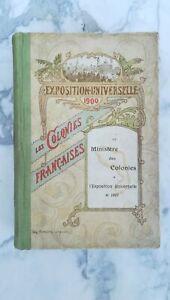 LIVRE le ministère des colonies EXPOSITION UNIVERSELLE 1900