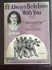 """1929 Sheet Music """"I'll Always be in Love with You"""" sung by Morton Downey"""