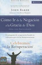 Como Ir de la Negacion a la Gracia de Dios: Un Programa de Recuperacion Basado e