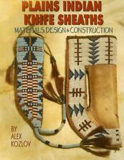 Plains Indian Knife Sheaths: Materials-Design-Construction Book - Mountain Men
