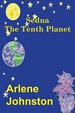Sedna the Tenth Planet by Johnston, Arlene -Paperback