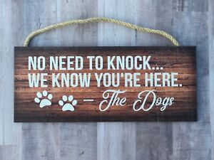 No Need To Knock, We Know You're Here...Dogs, Wooden Sign, 5x12, Gift,  P214