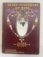 (1902) An Old Sweetheart of Mine by James Whitcomb Riley (Hardcover)