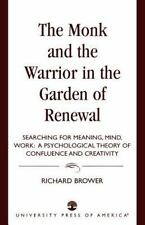 The Monk and the Warrior in the Garden of Renewal: Searching for Meaning, Min...