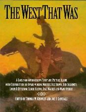 The West That Was: A Lively and Authoritative Stor