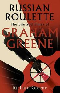 Russian Roulette: 'A brilliant new life of Graham Greene' - Evening Standard, Gr